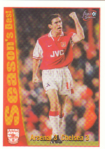 Arsenal 3 / Chelsea 3 Arsenal 1997/98 Futera Fans' Selection #40