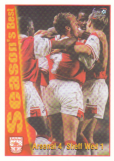 Arsenal 4 / Sheffield Wednesday 1 Arsenal 1997/98 Futera Fans' Selection #41