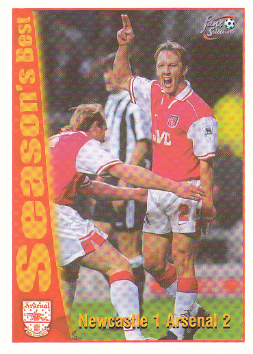 Newcastle 1 / Arsenal 2 Arsenal 1997/98 Futera Fans' Selection #46