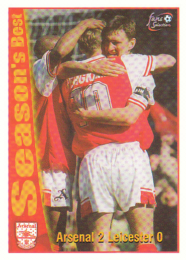 Arsenal 2 / Leicester City 0 Arsenal 1997/98 Futera Fans' Selection #50