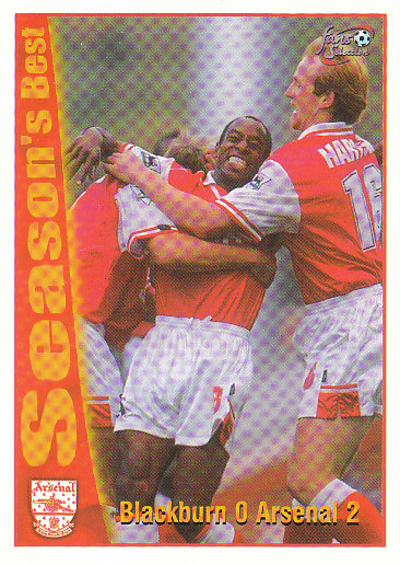 Blackburn 0 / Arsenal 2 Arsenal 1997/98 Futera Fans' Selection #53