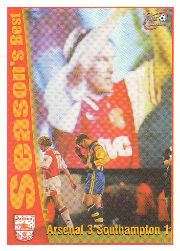 Arsenal 3 / Southampton 1 Arsenal 1997/98 Futera Fans' Selection #54