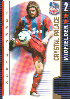 Tommy Black Crystal Palace 2004/05 Shoot Out #135